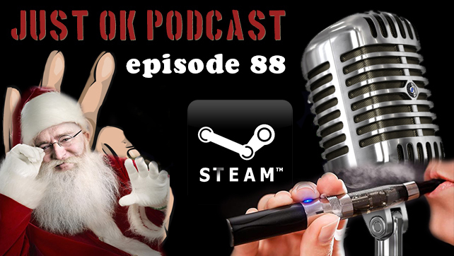 Episode 88 of Just OK Gamers Podcast