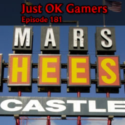 just ok gamers episode 181