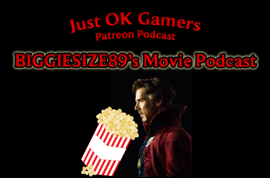 Just OK Gamers Movie Podcast